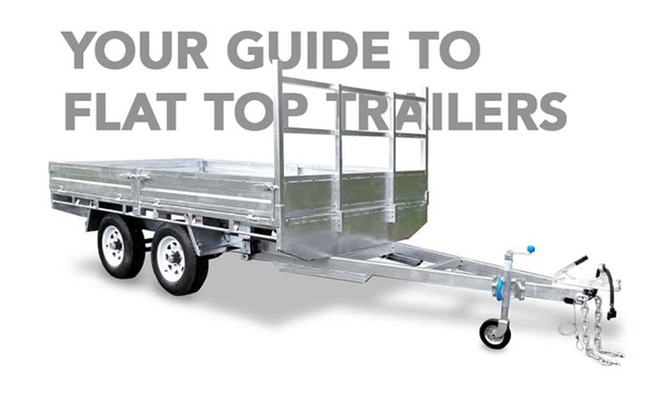 Australian Flat Top Trailers Guide
