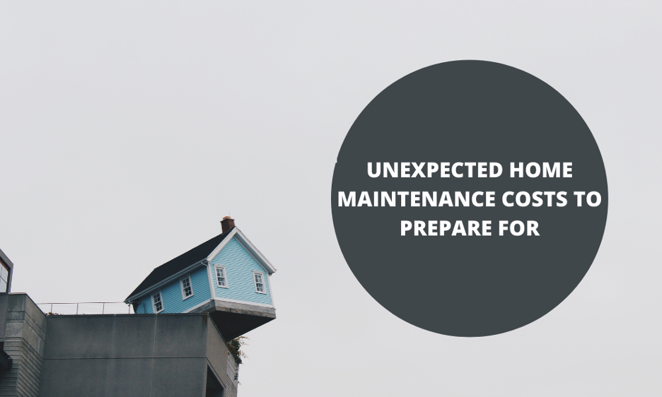 Unexpected Home Maintenance Cost that HomeOwners Need to be Prepared for